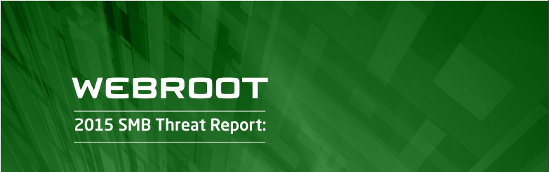 Webroot's 2015 SMB Threat Report: An Analysis