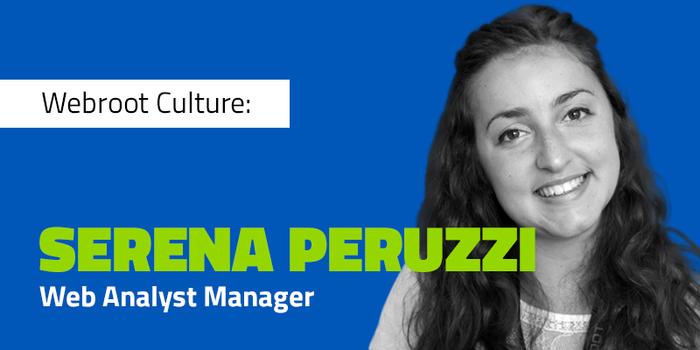 Webroot Culture: Serena Peruzzi Shares Her Side