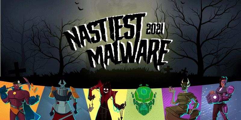 The 6 Nastiest Malware of 2021